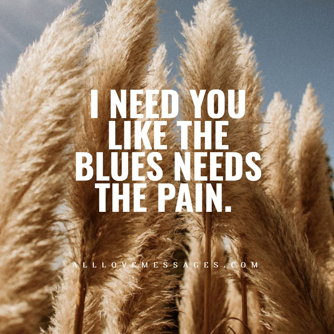67 I Need You Quotes