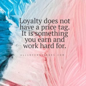 79 Quotes About Being Loyal In A Relationship