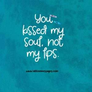 30 Our First Kiss Quotes